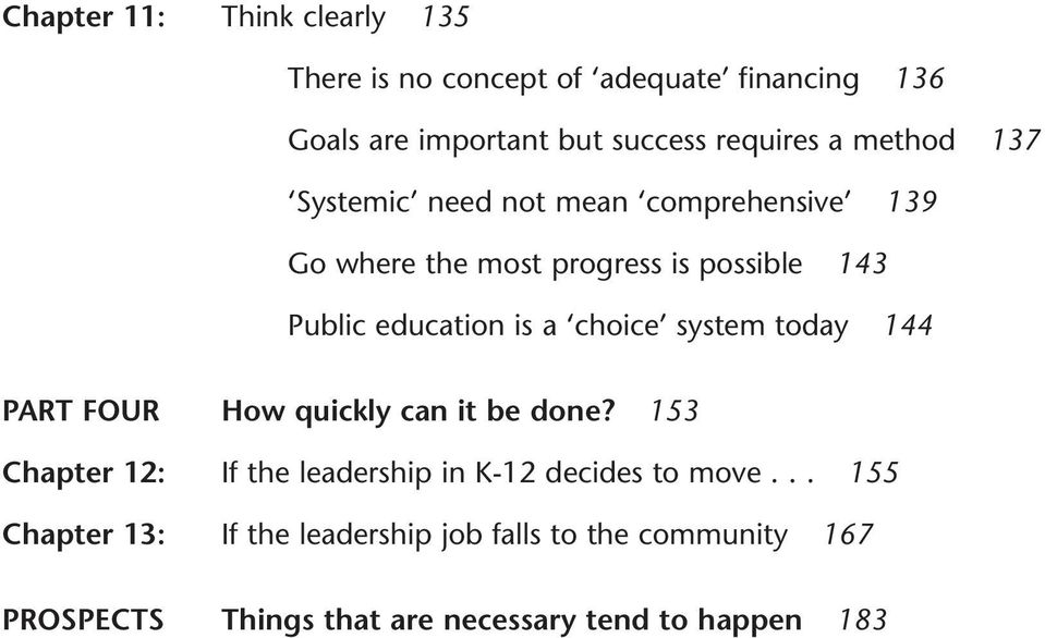 choice system today 144 PART FOUR How quickly can it be done? 153 Chapter 12: If the leadership in K-12 decides to move.