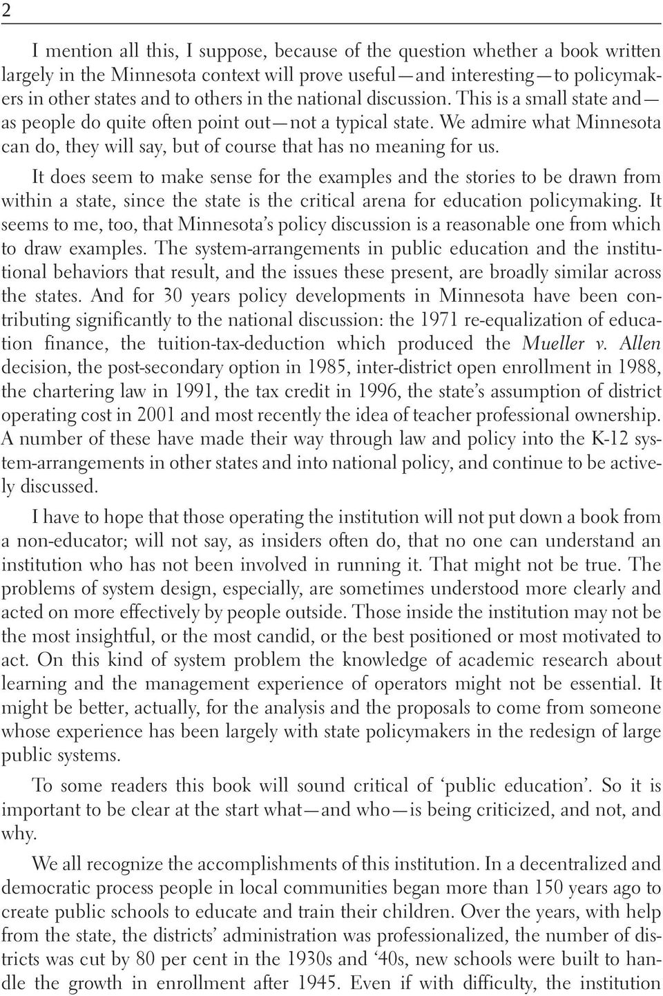 It does seem to make sense for the examples and the stories to be drawn from within a state, since the state is the critical arena for education policymaking.