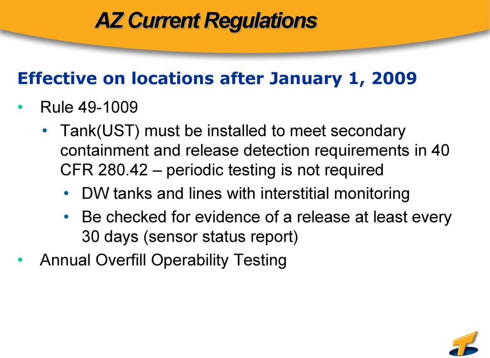 42 periodic testing is not required DW tanks and lines with interstitial monitoring Be checked