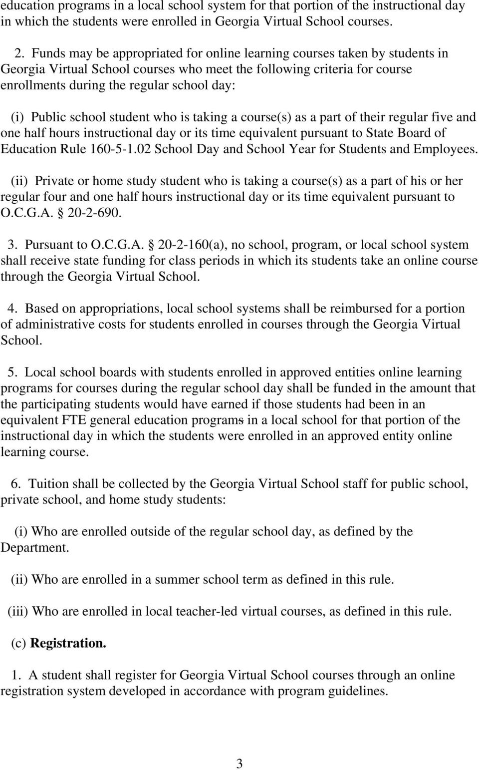 Public school student who is taking a course(s) as a part of their regular five and one half hours instructional day or its time equivalent pursuant to State Board of Education Rule 160-5-1.