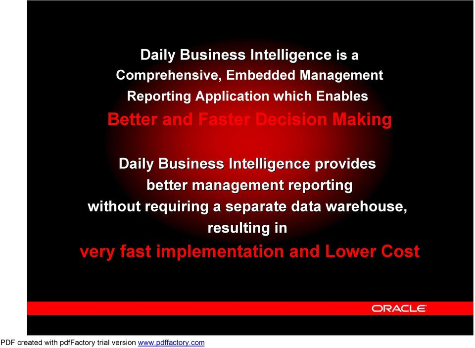 Business Intelligence provides better management reporting without