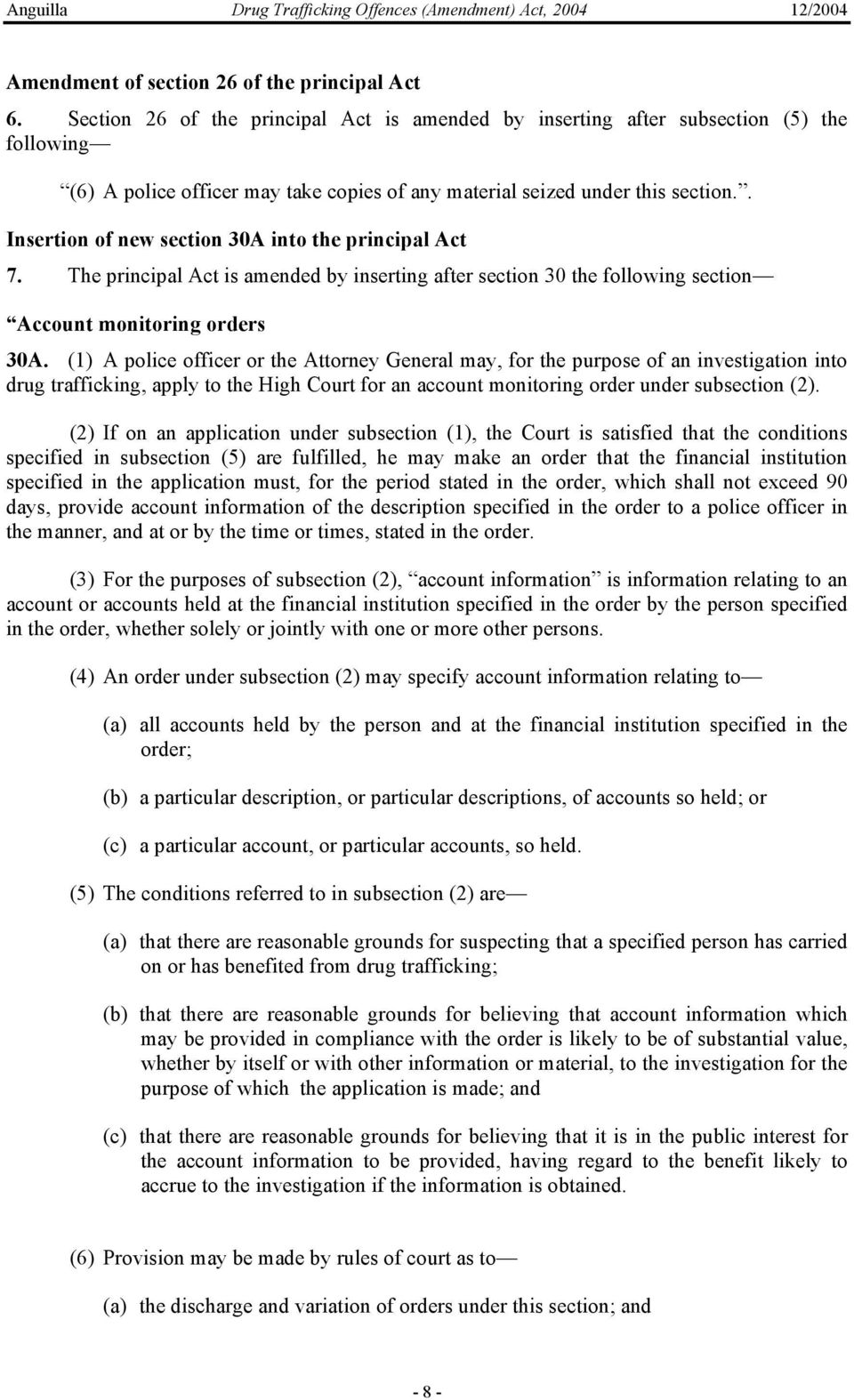 . Insertion of new section 30A into the principal Act 7. The principal Act is amended by inserting after section 30 the following section Account monitoring orders 30A.