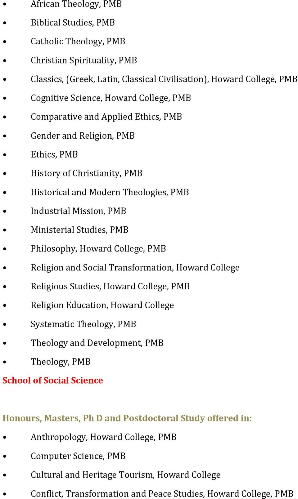 Philosophy, Howard College, PMB Religion and Social Transformation, Howard College Religious Studies, Howard College, PMB Religion Education, Howard College Systematic Theology, PMB Theology and