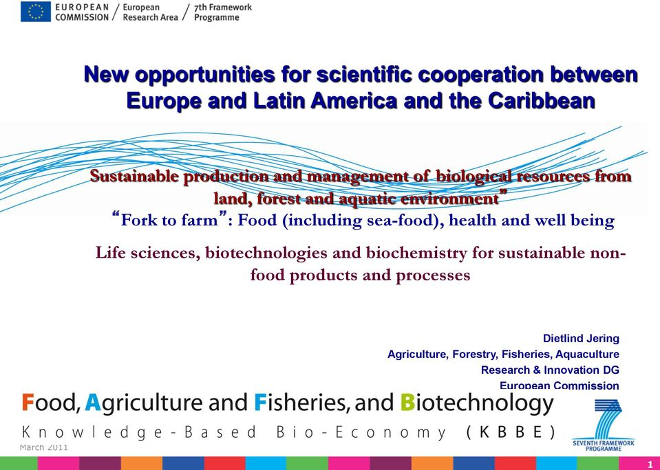 (including sea-food), health and well being Life sciences, biotechnologies and biochemistry for sustainable nonfood