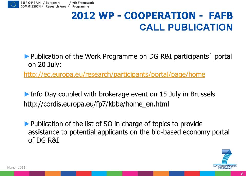 eu/research/participants/portal/page/home Info Day coupled with brokerage event on 15 July in Brussels