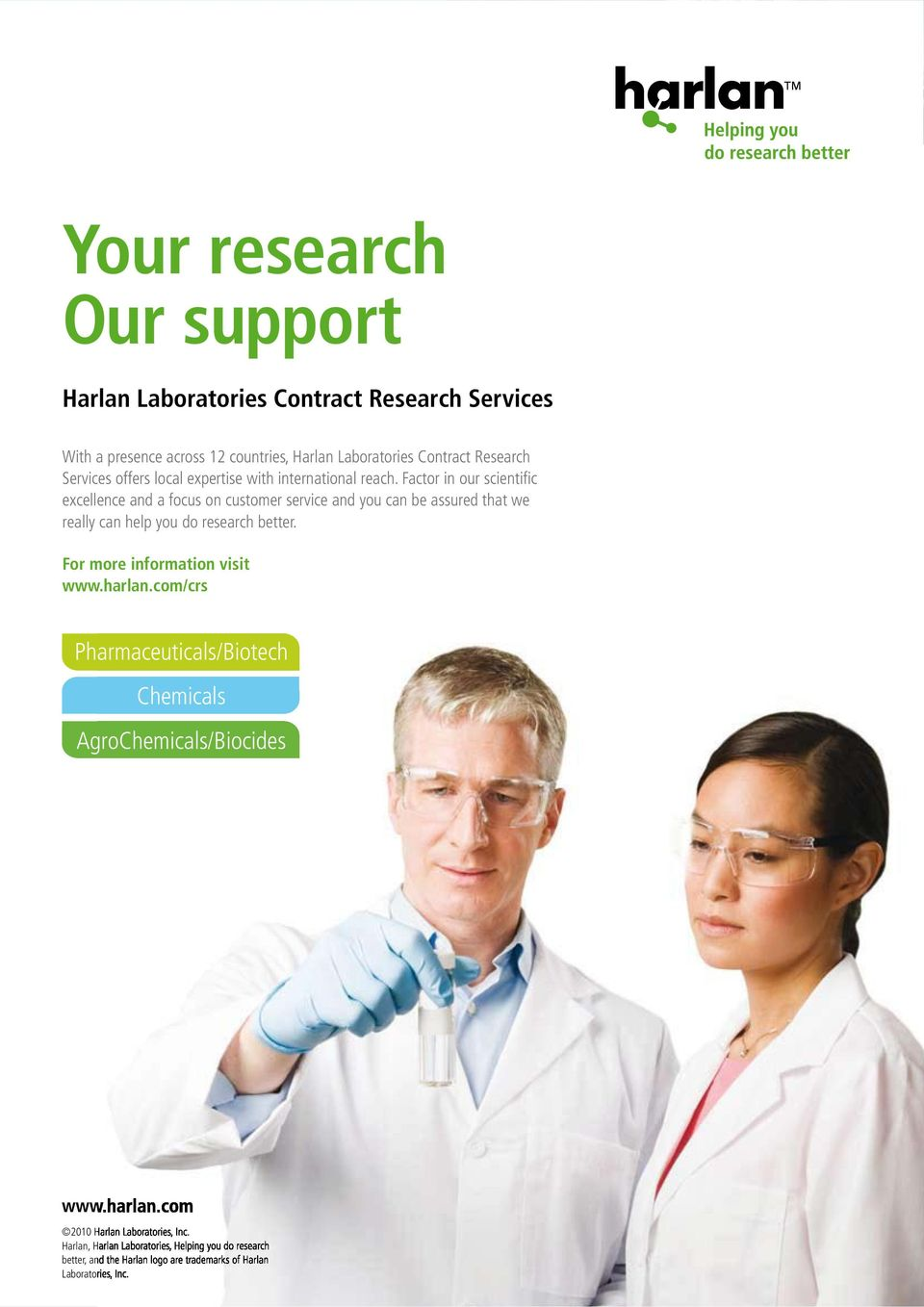 Factor in our scientific excellence and a focus on customer service and you can be assured that we really can help you do research