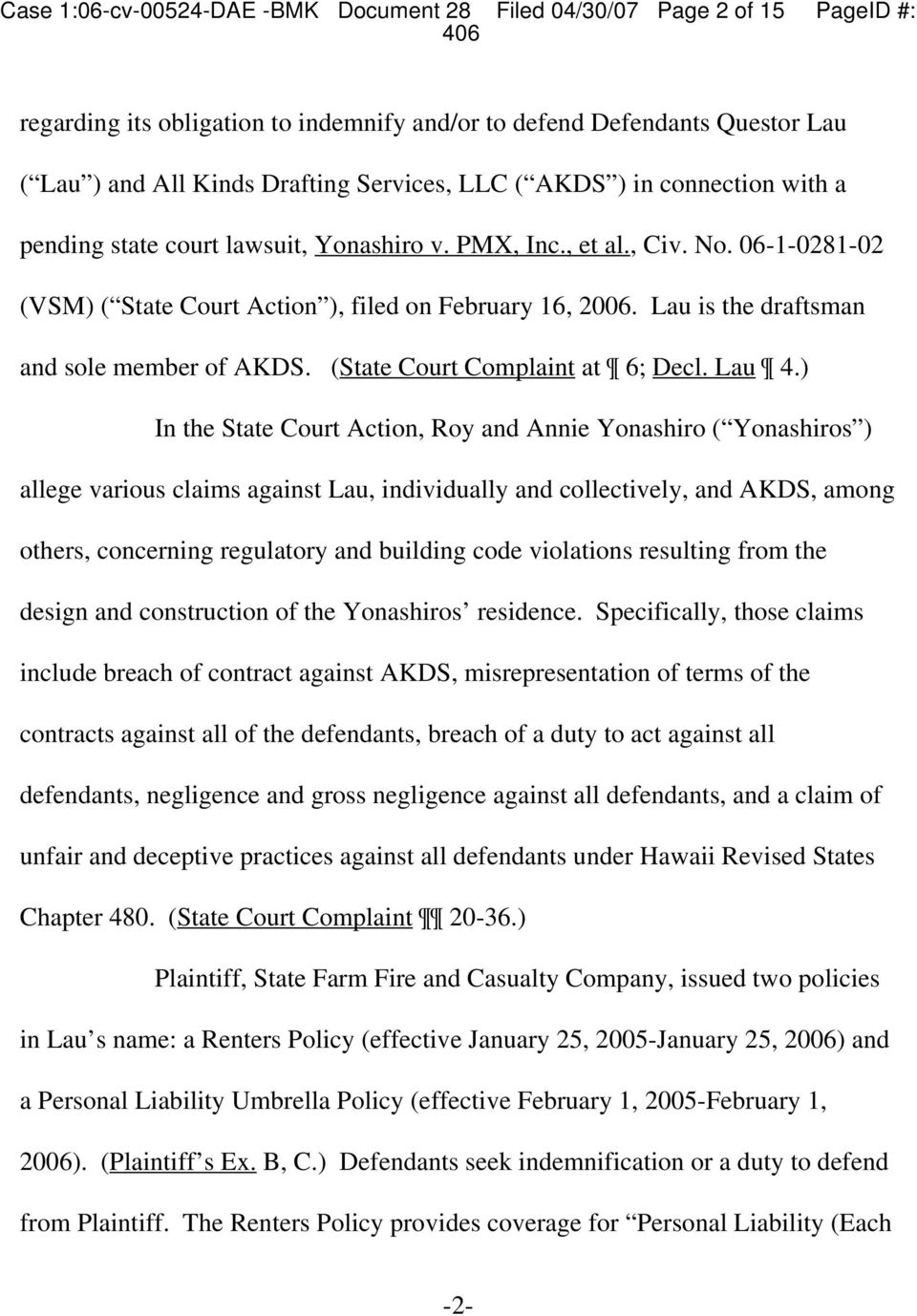 Lau is the draftsman and sole member of AKDS. (State Court Complaint at 6; Decl. Lau 4.
