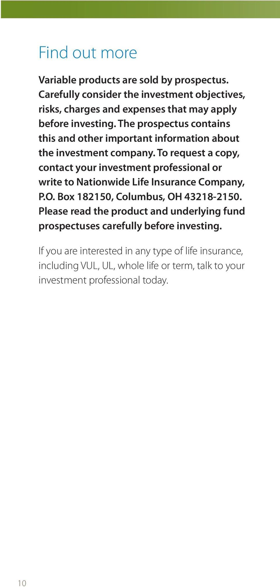 The prospectus contains this and other important information about the investment company.