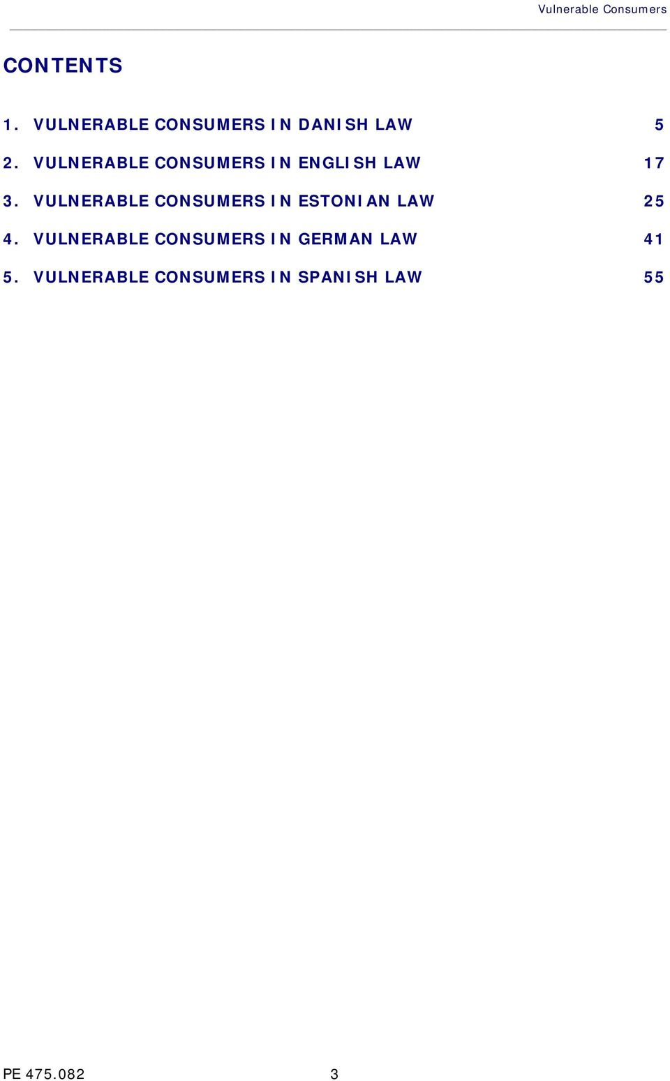 VULNERABLE CONSUMERS IN ENGLISH LAW 17 3.