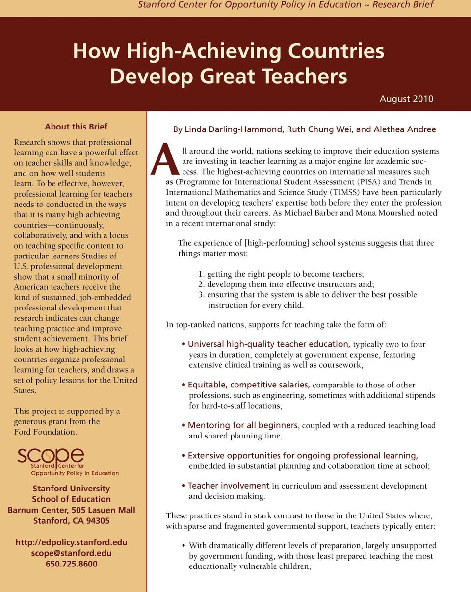 To be effective, however, professional learning for teachers needs to conducted in the ways that it is many high achieving countries continuously, collaboratively, and with a focus on teaching