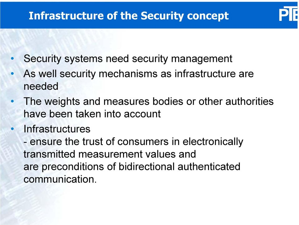 authorities have been taken into account Infrastructures - ensure the trust of consumers in
