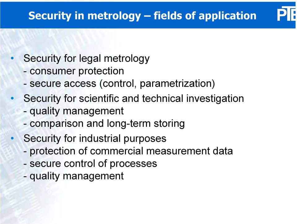 investigation - quality management - comparison and long-term storing Security for industrial