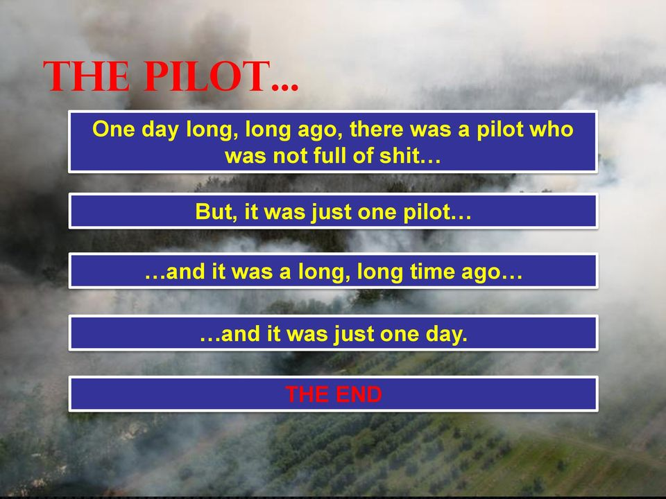 pilot who was not full of shit But, it was