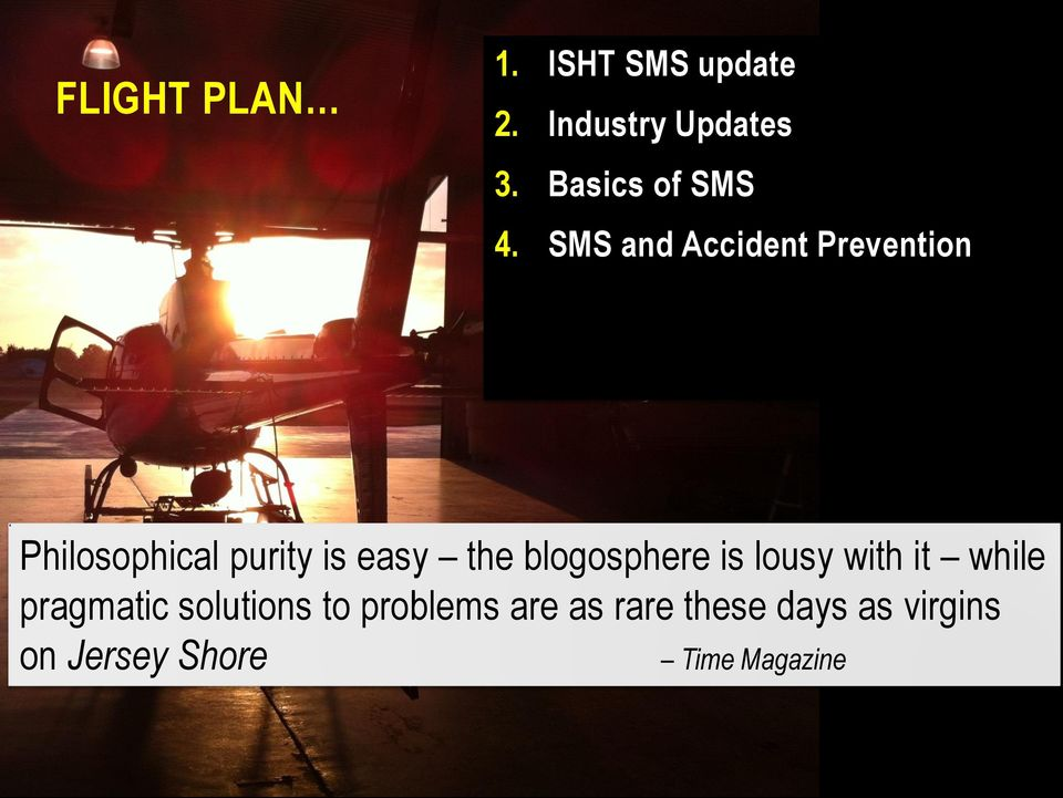 SMS and Accident Prevention Philosophical purity is easy the