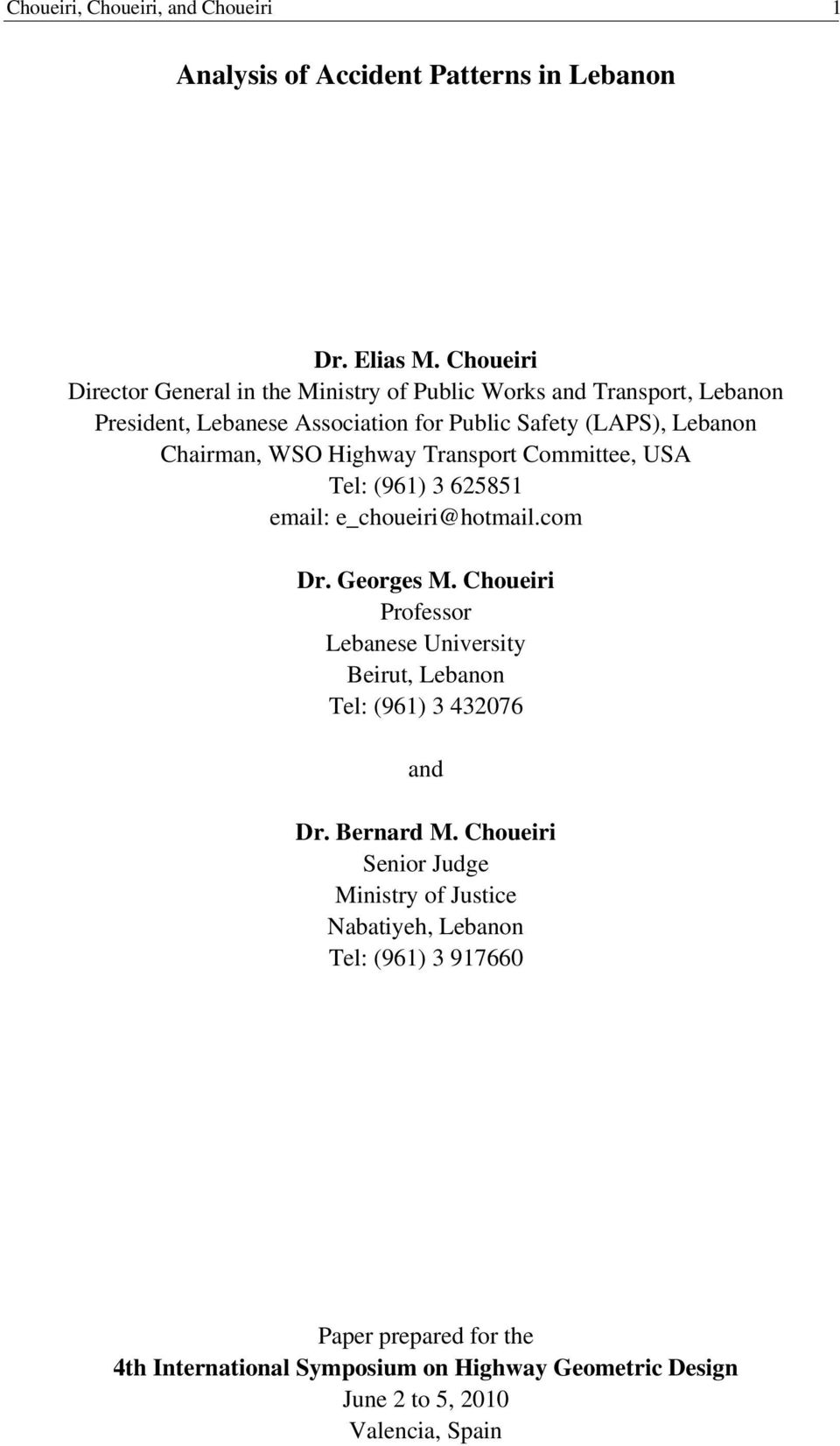 WSO Highway Transport Committee, USA Tel: (961) 3 625851 email: e_choueiri@hotmail.com Dr. Georges M.