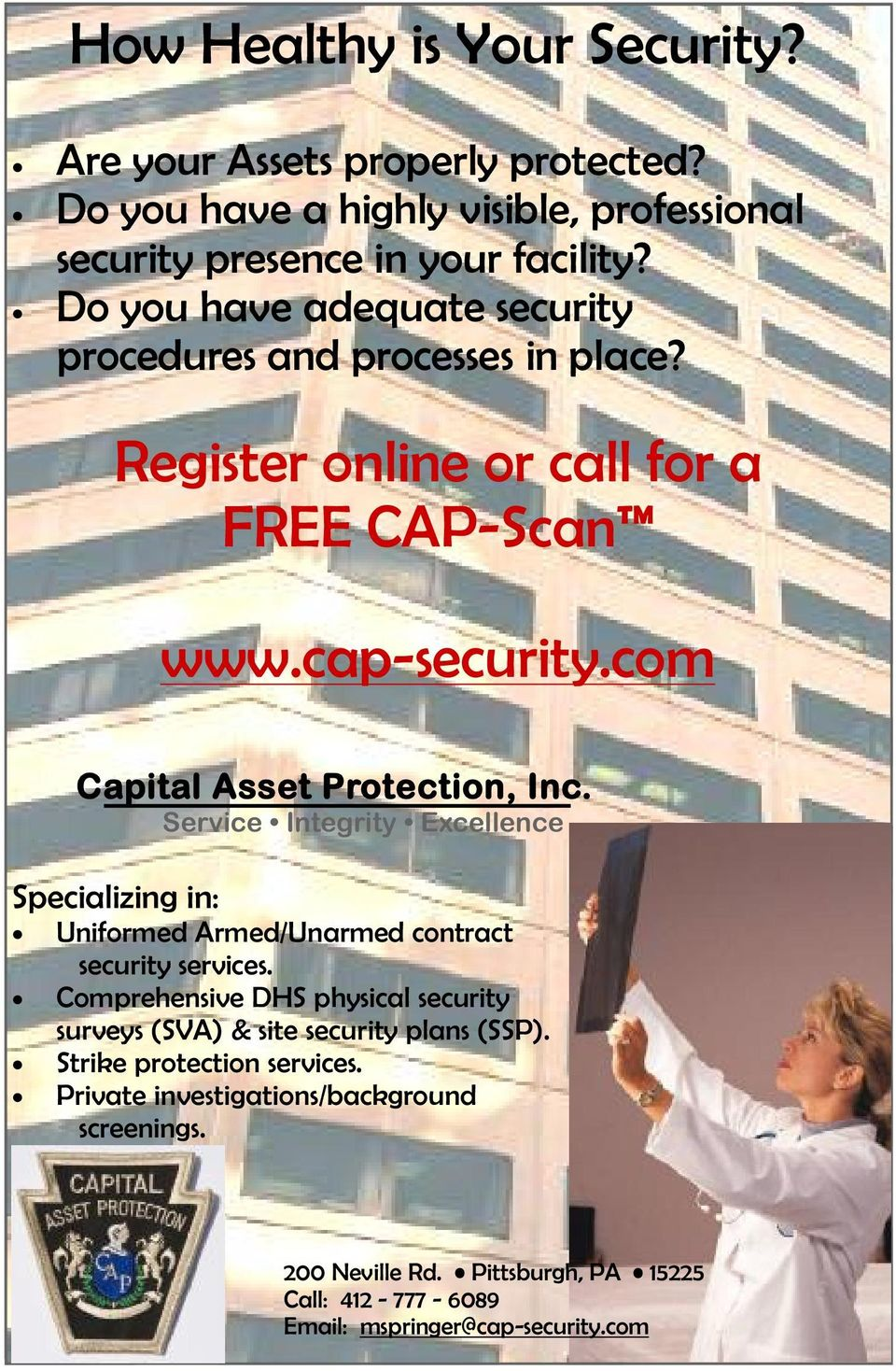 Service Integrity Excellence Specializing in: Uniformed Armed/Unarmed contract security services.
