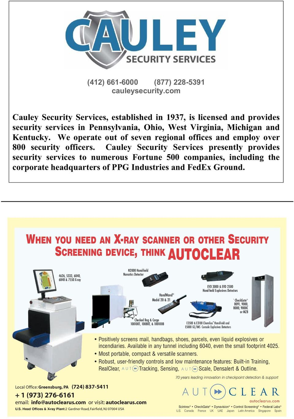 Cauley Security Services presently provides security services to numerous Fortune 500 companies, including the corporate headquarters of PPG Industries and FedEx Ground.