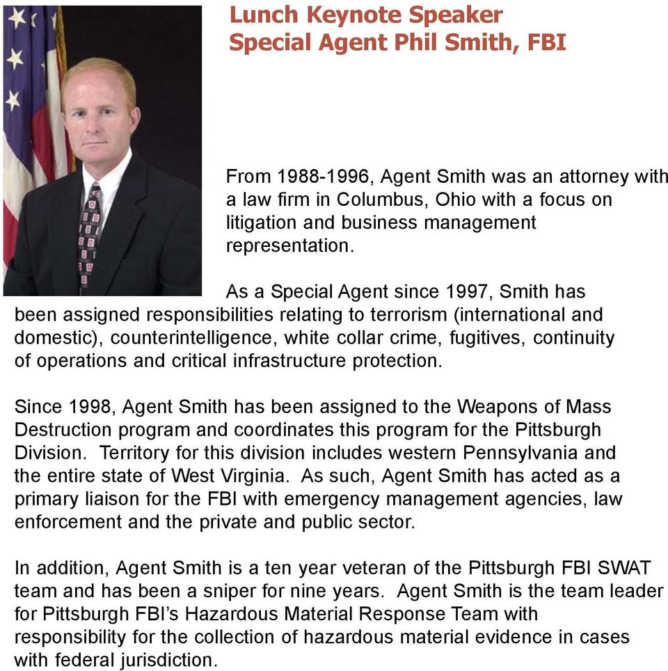 operations and critical infrastructure protection. Since 1998, Agent Smith has been assigned to the Weapons of Mass Destruction program and coordinates this program for the Pittsburgh Division.