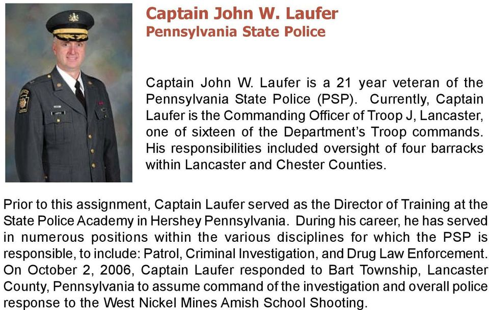 His responsibilities included oversight of four barracks within Lancaster and Chester Counties.