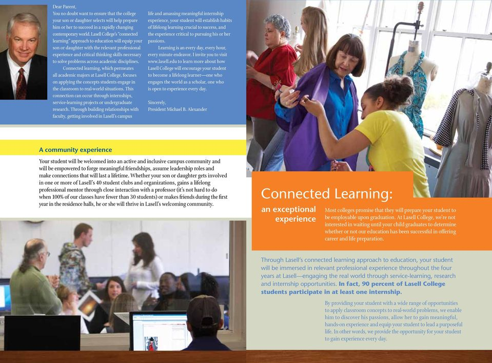 academic disciplines. Connected learning, which permeates all academic majors at Lasell College, focuses on applying the concepts students engage in the classroom to real-world situations.
