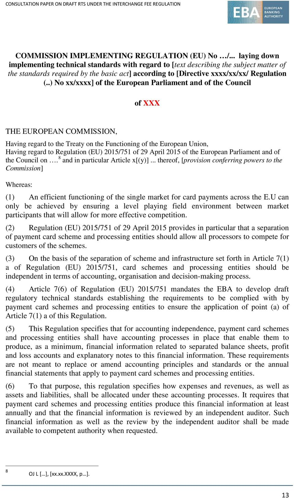 .) No xx/xxxx] of the European Parliament and of the Council of XXX THE EUROPEAN COMMISSION, Having regard to the Treaty on the Functioning of the European Union, Having regard to Regulation (EU)
