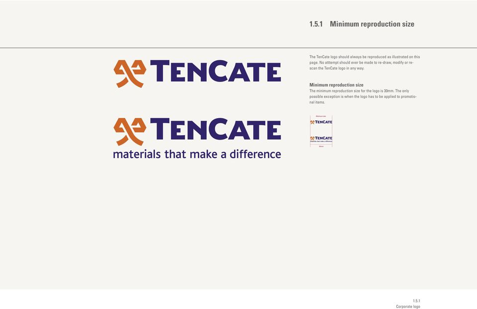 No atttempt should ever be made to re-draw, modify or rescan the TenCate logo in any way.