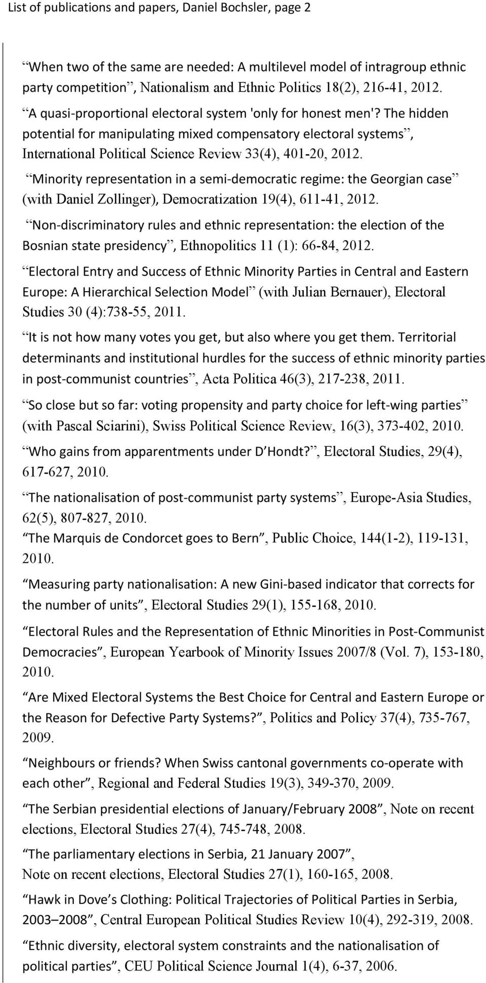The hidden potential for manipulating mixed compensatory electoral systems, International Political Science Review 33(4), 401-20, 2012.