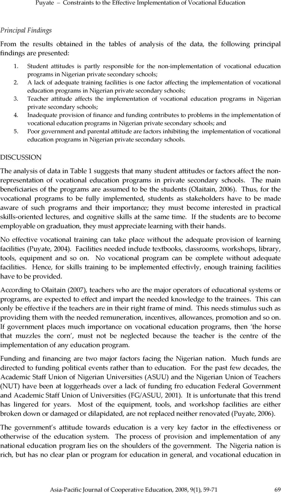 A lack of adequate training facilities is one factor affecting the implementation of vocational education programs in Nigerian private secondary schools; 3.