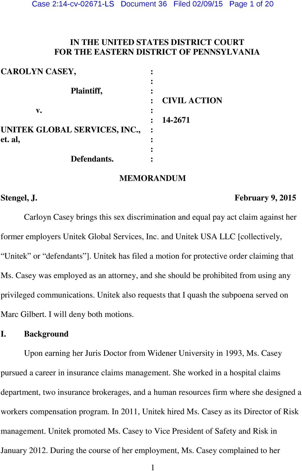 February 9, 2015 Carloyn Casey brings this sex discrimination and equal pay act claim against her former employers Unitek Global Services, Inc.
