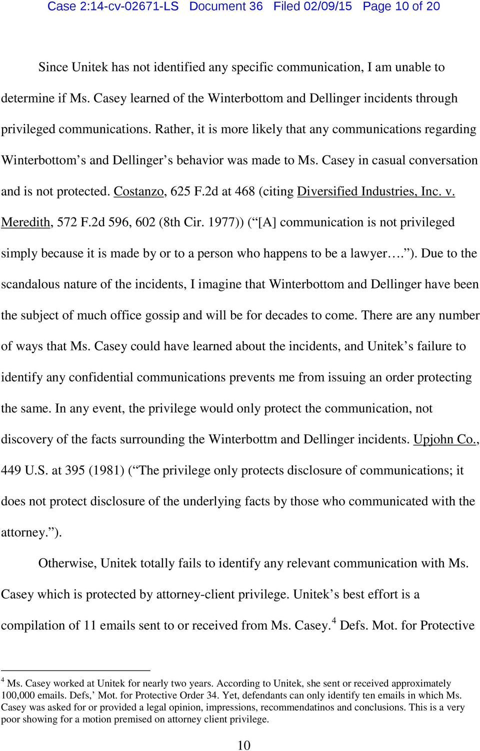 Rather, it is more likely that any communications regarding Winterbottom s and Dellinger s behavior was made to Ms. Casey in casual conversation and is not protected. Costanzo, 625 F.