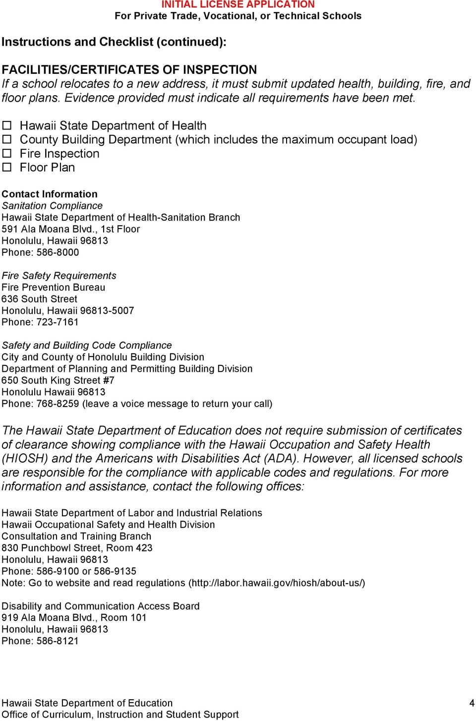 Hawaii State Department of Health County Building Department (which includes the maximum occupant load) Fire Inspection Floor Plan Contact Information Sanitation Compliance Hawaii State Department of