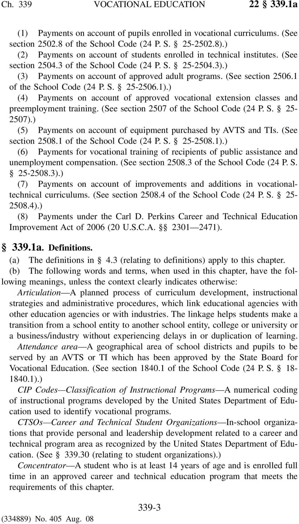 (See section 2506.1 of the School Code (24 P. S. 25-2506.1).) (4) Payments on account of approved vocational extension classes and preemployment training. (See section 2507 of the School Code (24 P.