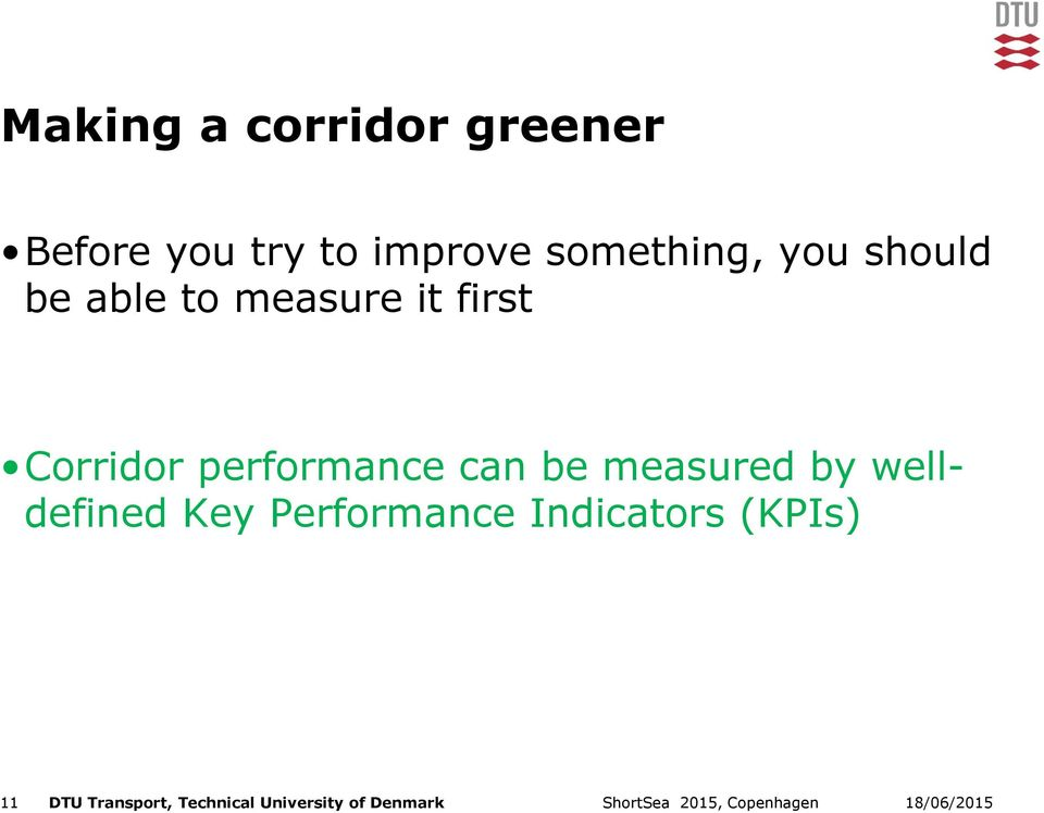 performance can be measured by welldefined Key Performance