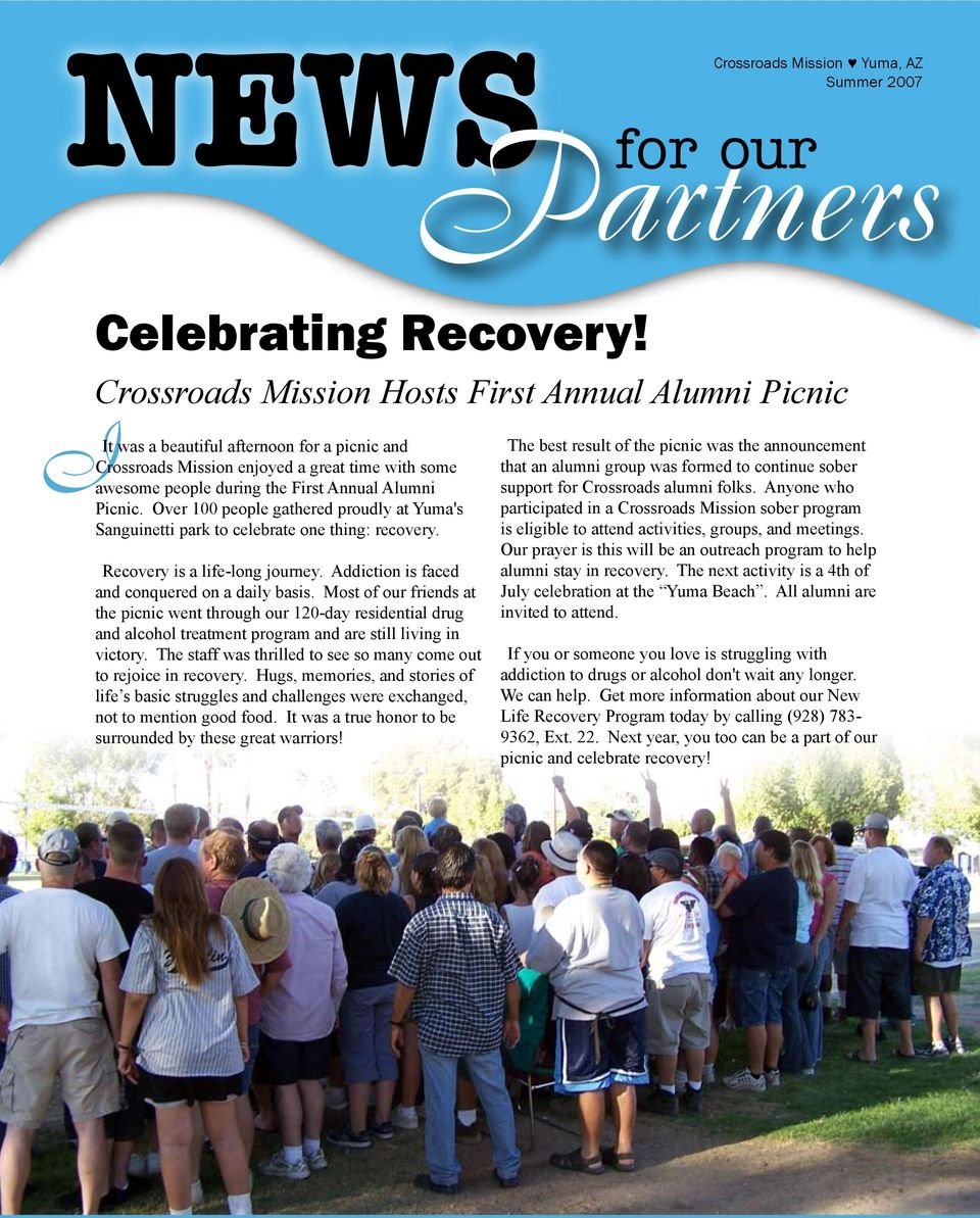 Picnic. Over 100 people gathered proudly at Yuma's Sanguinetti park to celebrate one thing: recovery. Recovery is a life-long journey. Addiction is faced and conquered on a daily basis.