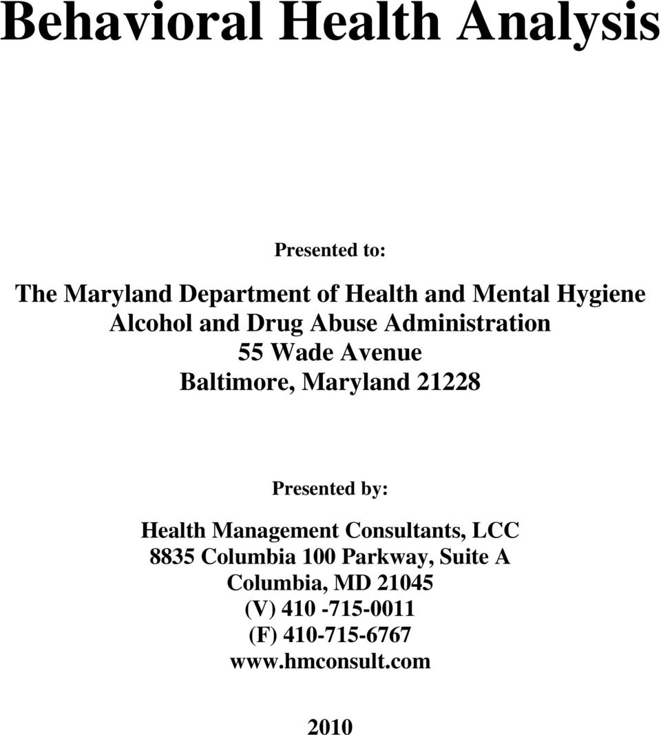 Maryland 21228 Presented by: Health Management Consultants, LCC 8835 Columbia 100