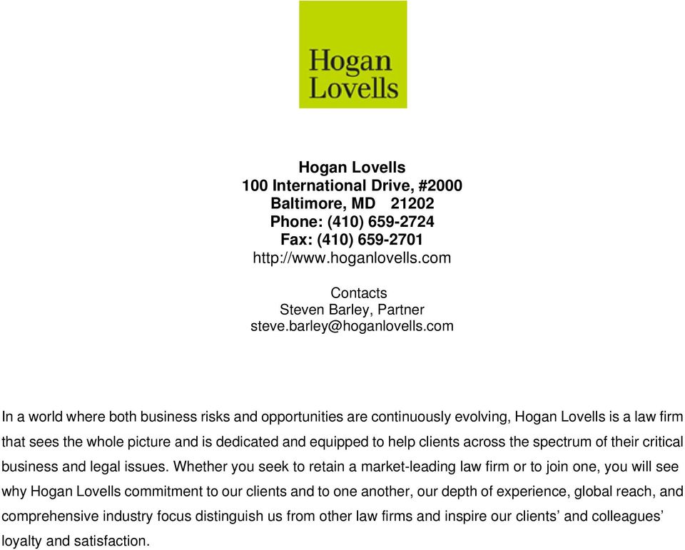 com In a world wheree both business risks and opportunities are continuously evolving, Hogan Lovells is a law firm that sees the whole picture and is dedicated and equipped to help clients