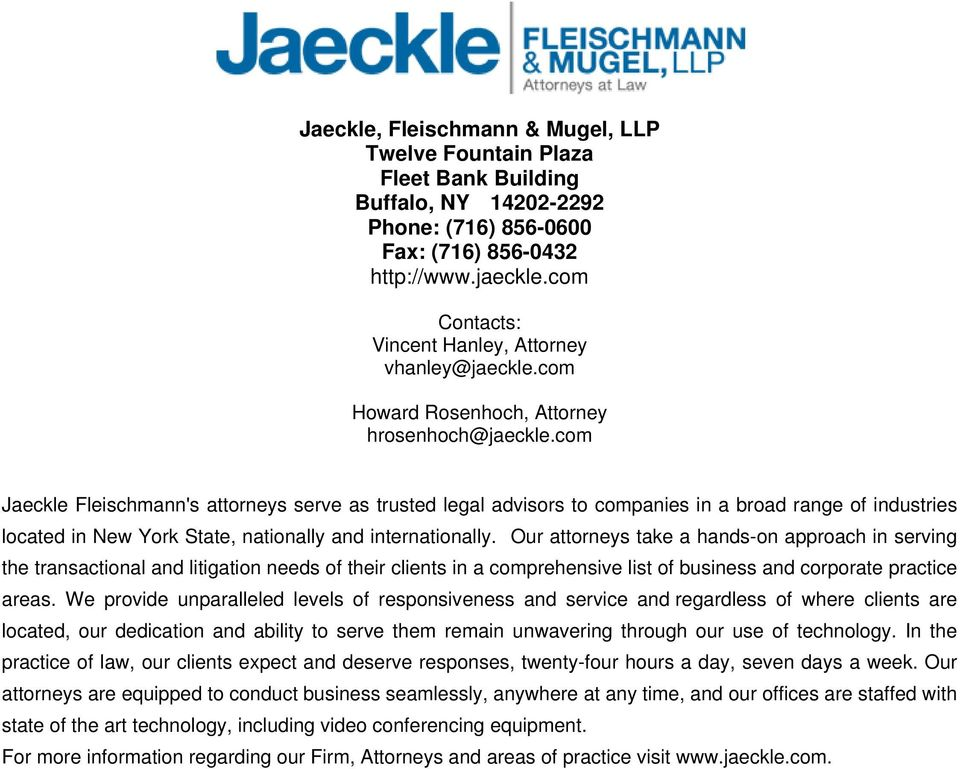 com Jaeckle Fleischmann's attorneys serve as trusted legal advisors to companies in a broad range of industries located in New York State, nationally and internationally.