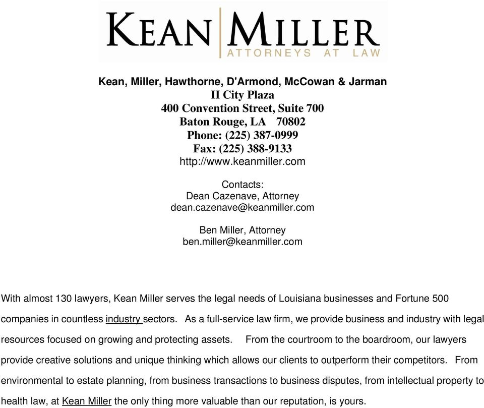 com With almost 130 lawyers, Kean Miller serves the legal needs of Louisiana businesses and Fortune 500 companies in countless industry sectors.