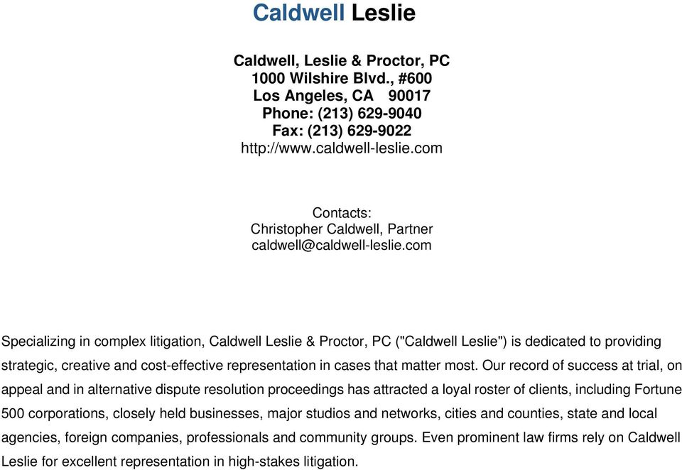 "com Specializing in complex litigation, Caldwell Leslie & Proctor, PC (""Caldwell Leslie"") is dedicated to providing strategic, creative and cost-effective representation in cases that matter most."