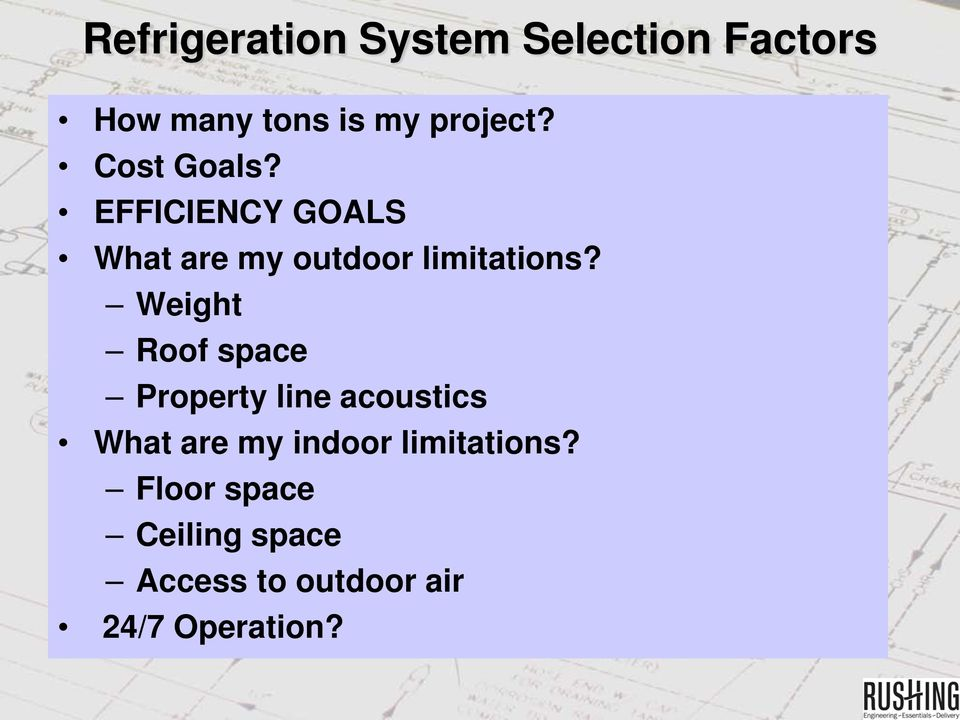 Weight Roof space Property line acoustics What are my indoor