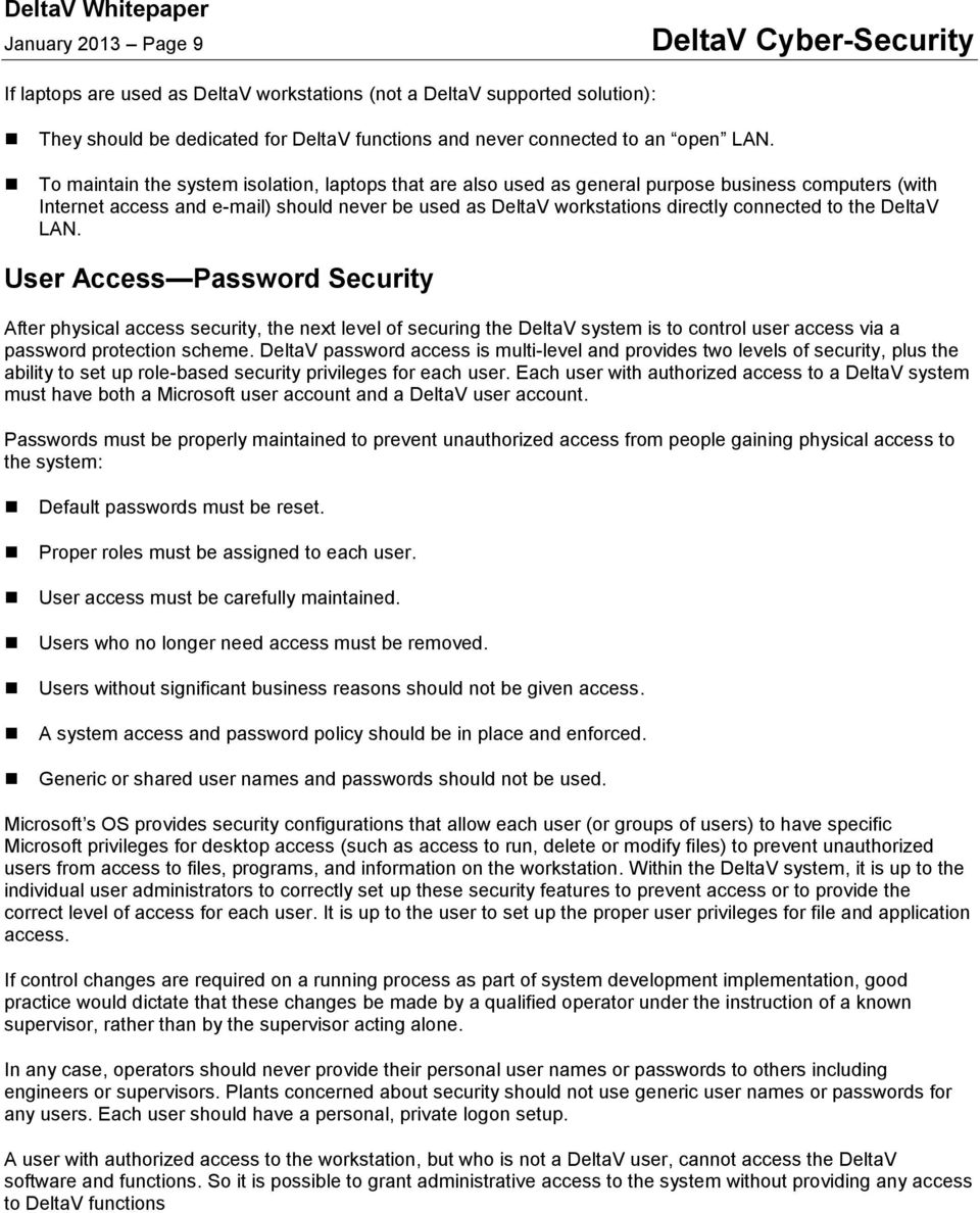 the DeltaV LAN. User Access Password Security After physical access security, the next level of securing the DeltaV system is to control user access via a password protection scheme.
