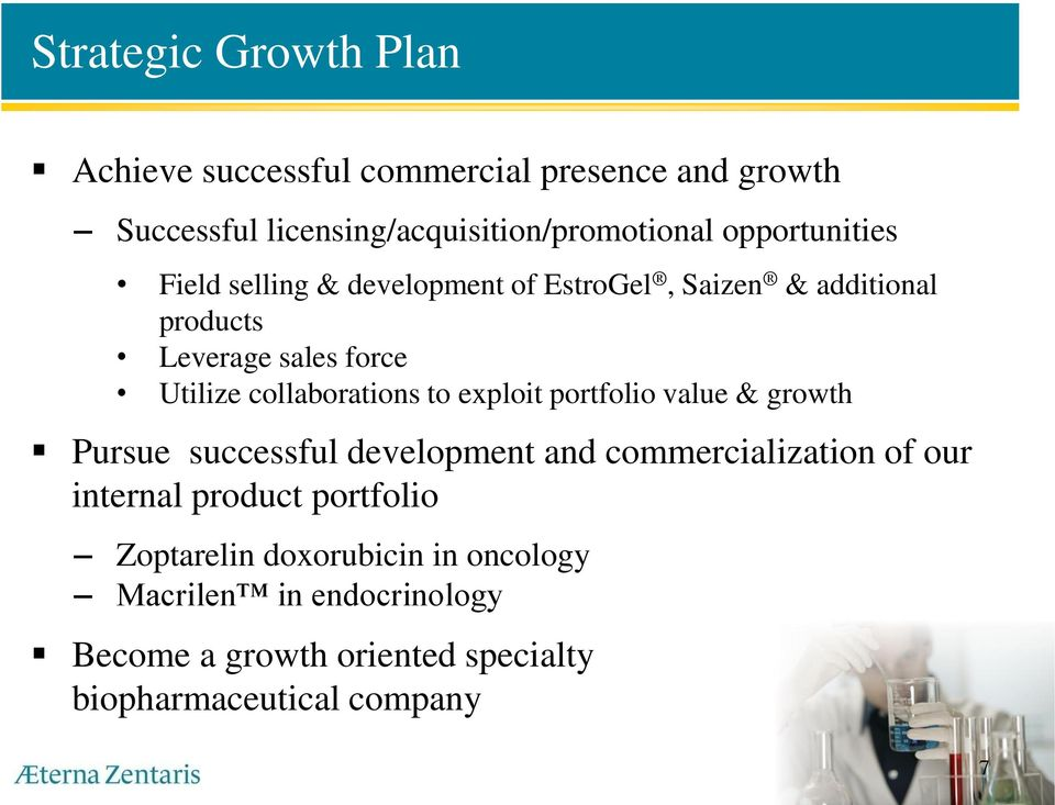 collaborations to exploit portfolio value & growth Pursue successful development and commercialization of our internal
