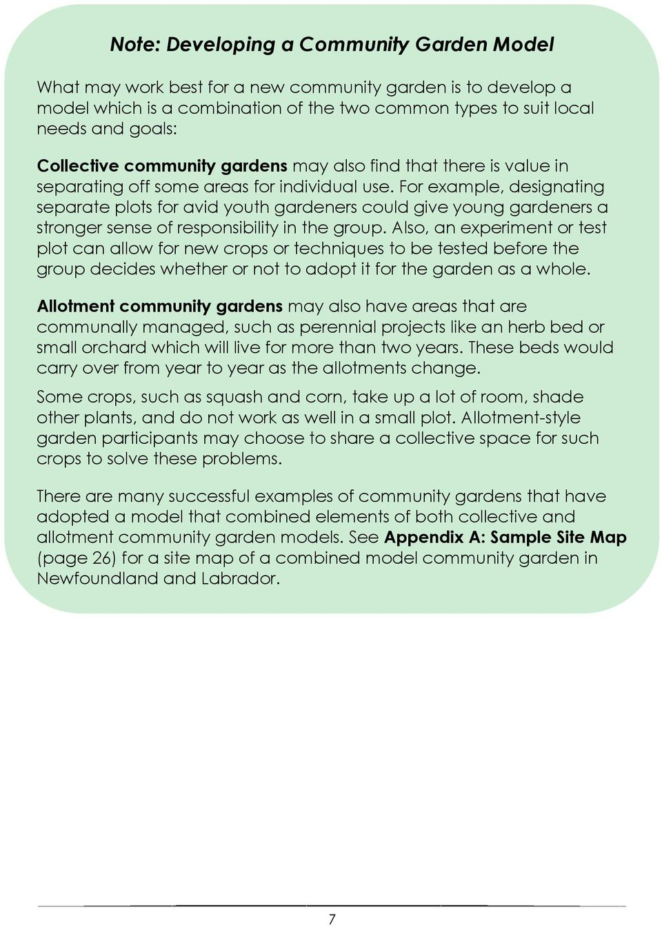 For example, designating separate plots for avid youth gardeners could give young gardeners a stronger sense of responsibility in the group.