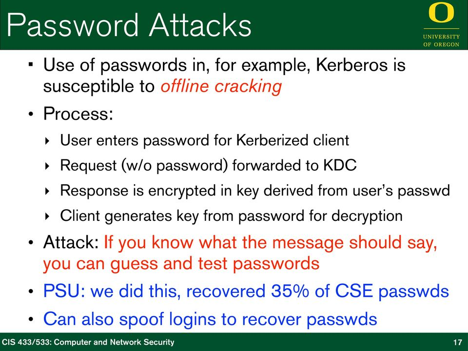 user s passwd Client generates key from password for decryption Attack: If you know what the message should say, you