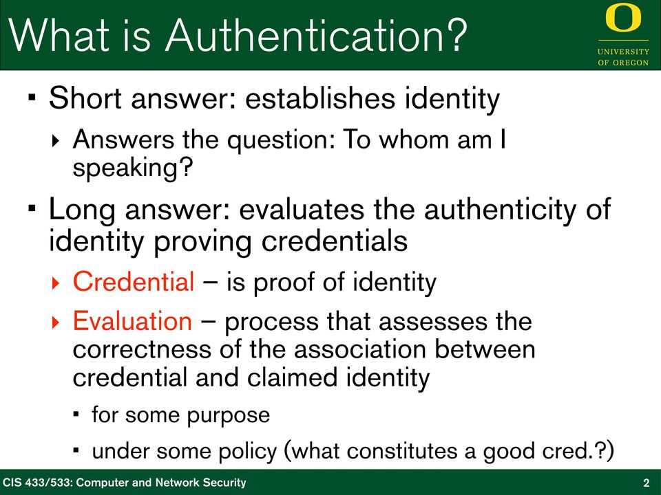Long answer: evaluates the authenticity of identity proving credentials Credential is proof of