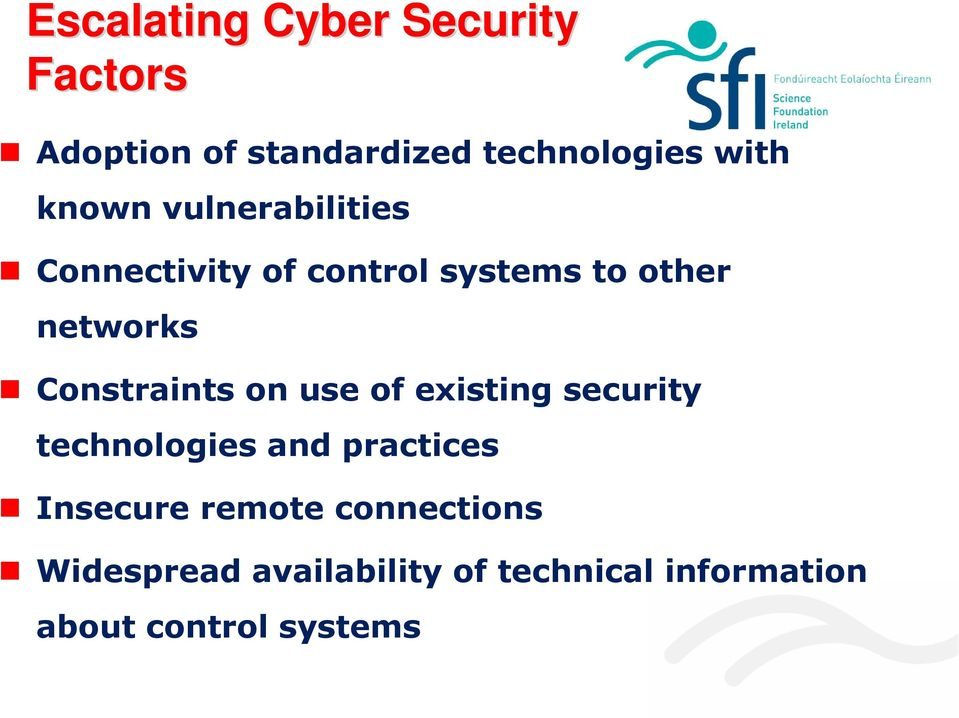 Constraints on use of existing security technologies and practices Insecure