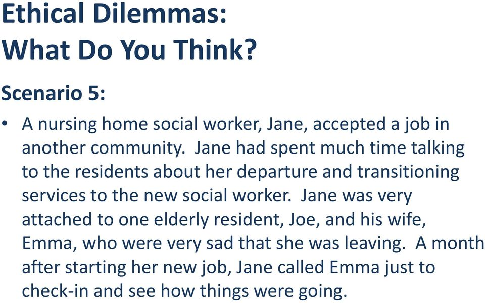 Jane had spent much time talking to the residents about her departure and transitioning services to the new social