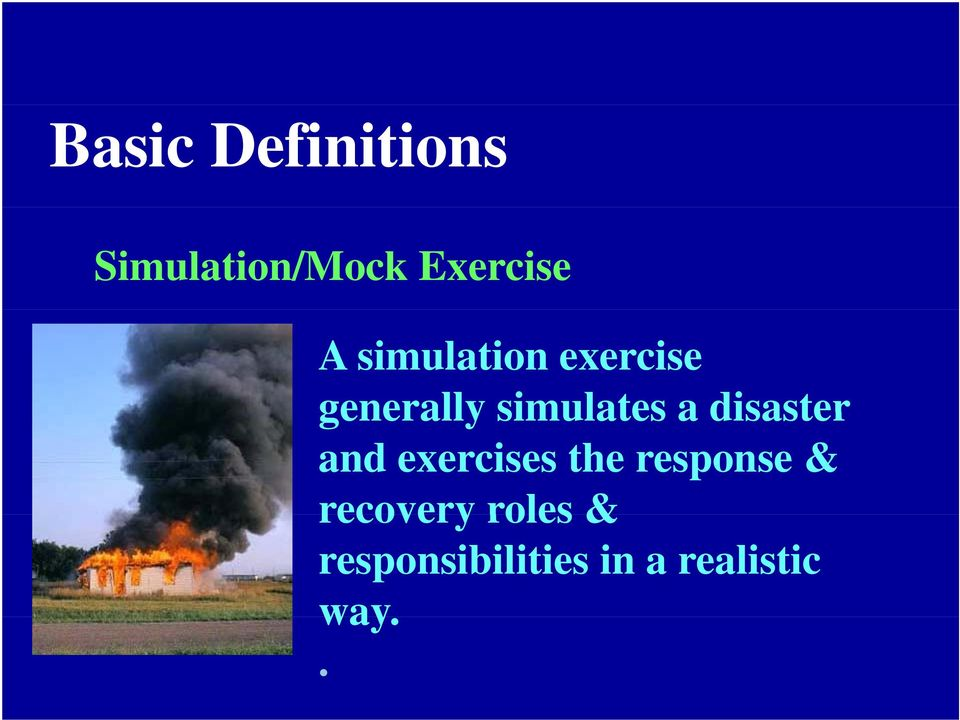 disaster and exercises the response &