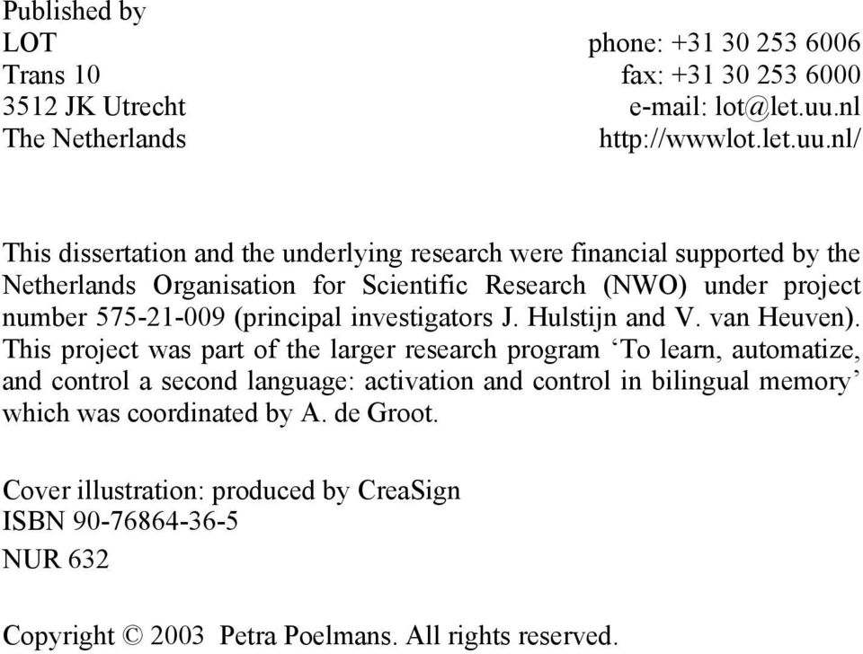 nl/ This dissertation and the underlying research were financial supported by the Netherlands Organisation for Scientific Research (NWO) under project number 575-21-009