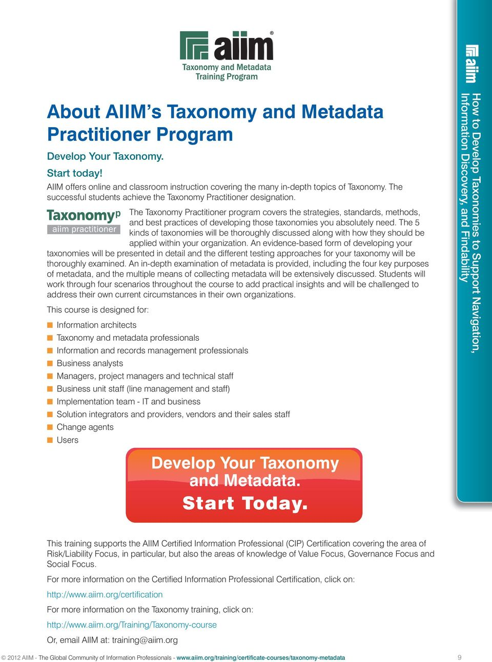 The Taxonomy Practitioner program covers the strategies, standards, methods, and best practices of developing those taxonomies you absolutely need.